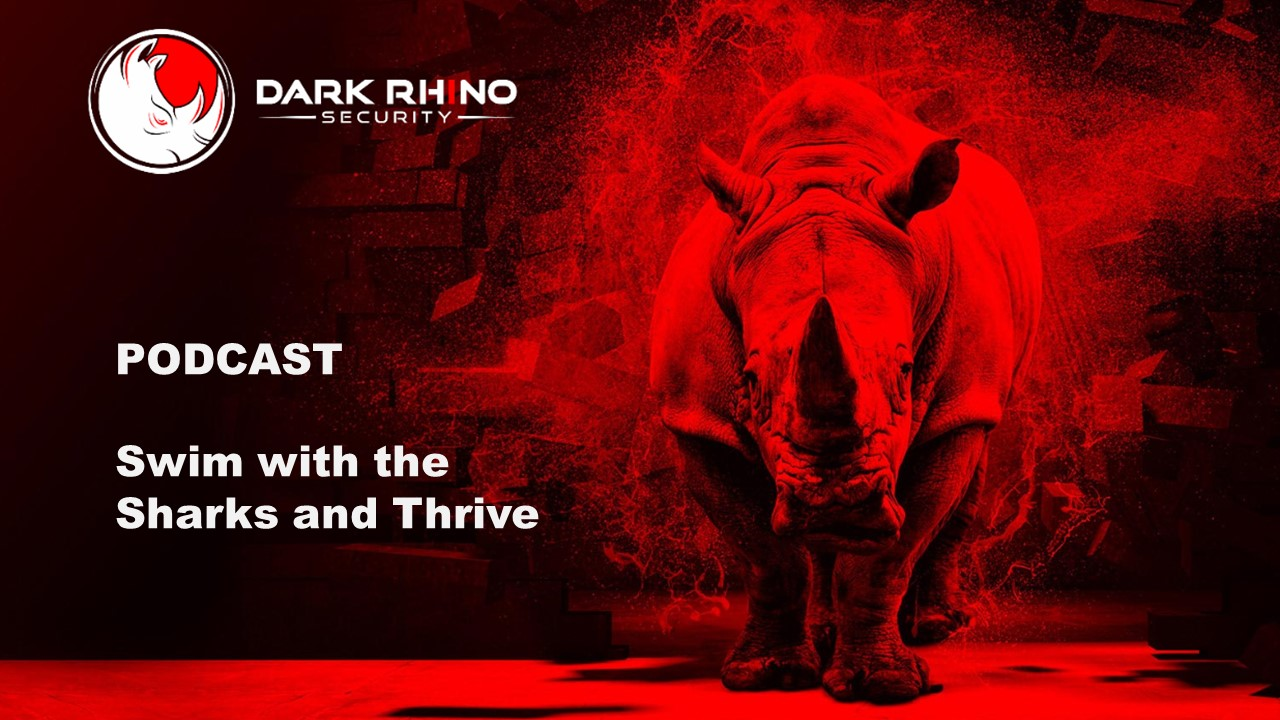 Podcast swim with the sharks and thrive with Dark Rhino Security on rhinoceros in red light background