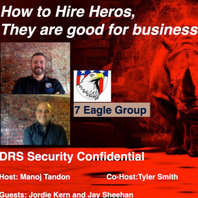 Podcast How to hire heros they are good for business Dark Rhino's security confidential with Manoj Tandon and Tyler Smith