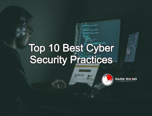Dark Rhino Security's Top 10 Cybersecurity Best Practices