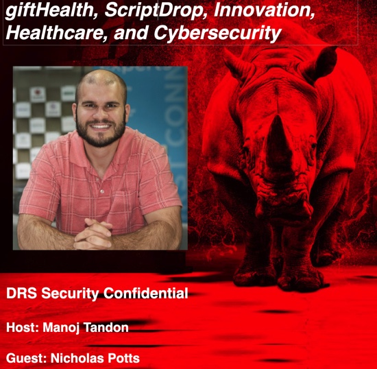 Podcast giftHealth scriptDrop Innovation Healthcare and Cybersecurity Dark Rhino's security confidential with Manoj Tandon and Nicholas Potts