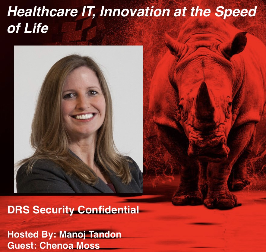 Podcast healthcare IT innovation at the speed of life Dark Rhino's security confidential with Manoj Tandon and Chenoa Moss