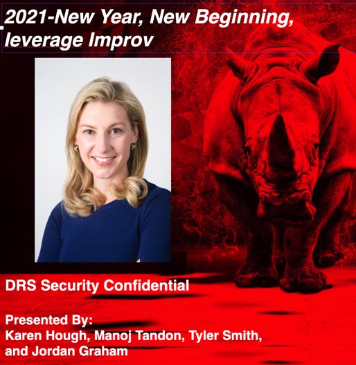 Podcast 2021 new year new beginning leverage improv Dark Rhino's security confidential with Karen Hough and Manoj Tandon