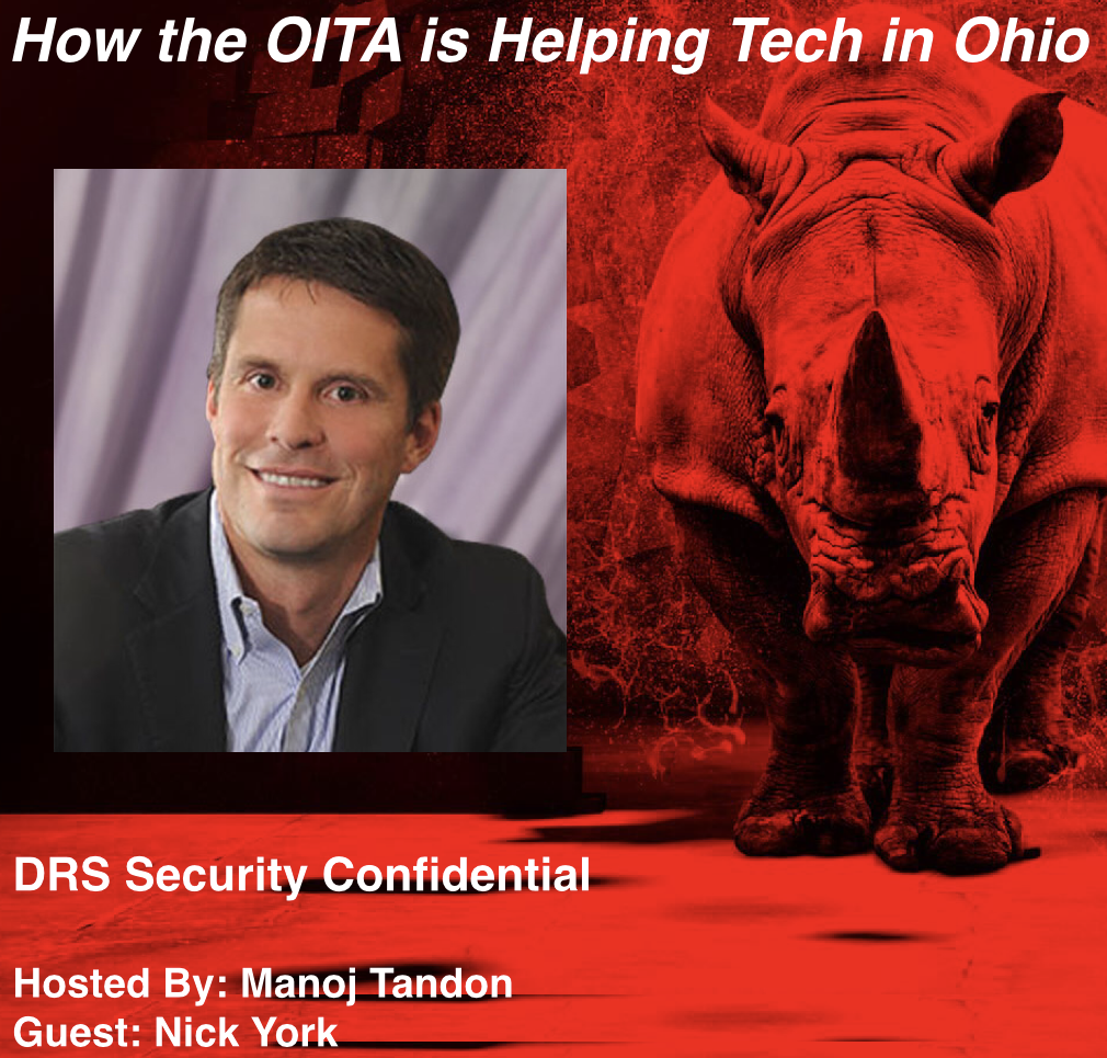 Podcast How the OITA is helping tech in Ohio Dark Rhino's security confidential with Manoj Tandon and Nick York
